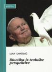 Bioetika iz teoloske perspektive_naslovna